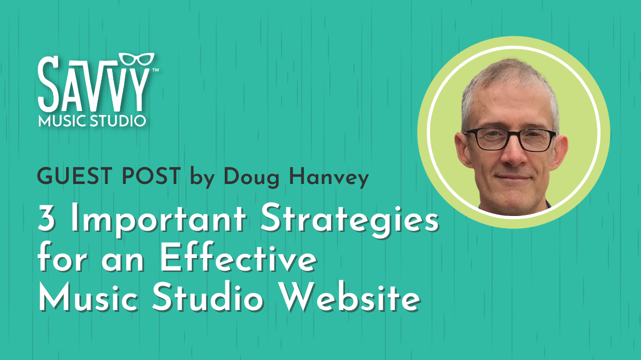 3 Important Strategies for an Effective Music Studio Website, Piano Teacher Marketing, Music Teacher Marketing